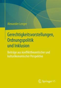 Gerechtigkeitsvorstellungen, Ordnungspolitik und Inklusion von Lenger,  Alexander