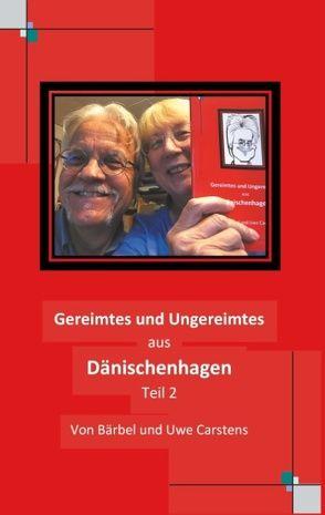 Gereimtes und Ungereimtes aus Dänischenhagen Teil 2 von Carstens,  Bärbel, Carstens,  Uwe