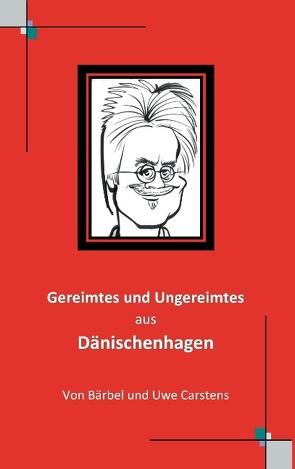 Gereimtes und Ungereimtes aus Dänischenhagen von Carstens,  Uwe