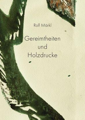 Gereimtheiten und Holzdrucke von Märkl,  Rolf