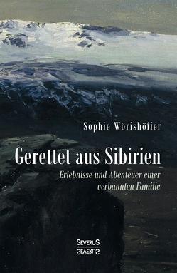 Gerettet aus Sibirien von Wörishöffer,  Sophie