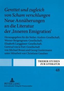 «Gerettet und zugleich von Scham verschlungen- » Neue Annäherungen an die Literatur der 'Inneren Emigration' von Braun,  Michael, Guntermann,  Georg