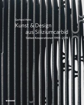 Gerhard Hahn. Kunst & Design aus Siliziumcarbid von Hahn,  Gerhard, Oßwald-Hoffmann,  Cornelia, Weiss,  Roland