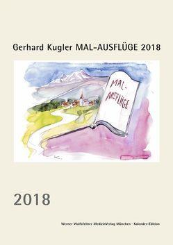 Gerhard Kugler MAL-AUSFLÜGE 2018 von Kugler,  Gerhard, Wolfsfellner,  Werner