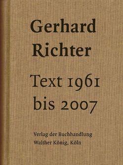Gerhard Richter. Text 1961 bis 2007 von Elger,  Dietmar, Obrist,  Hans U