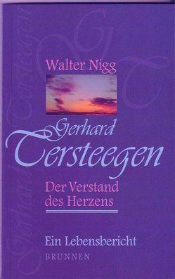Gerhard Tersteegen – Der Verstand des Herzens von Nigg,  Walter