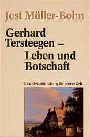 Gerhard Tersteegen – Leben und Botschaft von Müller-Bohn,  Jost