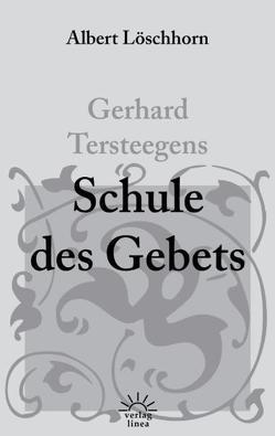 Gerhard Tersteegens Schule des Gebets von Löschhorn,  Albert