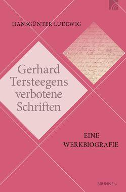 Gerhard Tersteegens verbotene Schriften von Ludewig,  Hansgünter