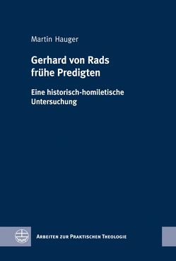 Gerhard von Rads frühe Predigten von Hauger,  Martin
