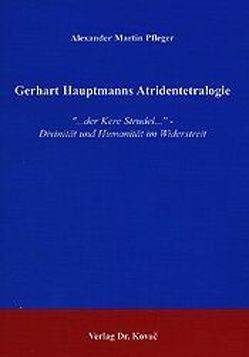 Gerhart Hauptmanns Atridentetralogie von Pfleger,  Alexander M