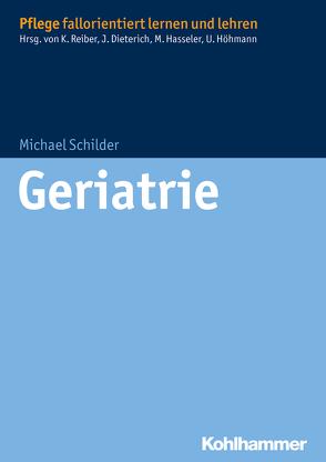 Geriatrie von Dieterich,  Juliane, Hasseler,  Martina, Höhmann,  Ulrike, Reiber,  Karin, Schilder,  Michael