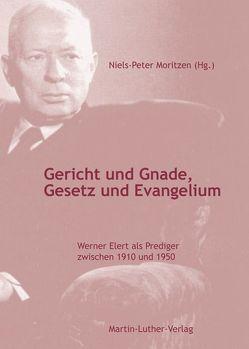 Gericht und Gnade, Gesetz und Evangelium von Moritzen,  Niels-Peter