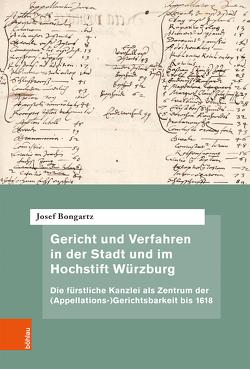 Gericht und Verfahren in der Stadt und im Hochstift Würzburg von Bongartz,  Josef