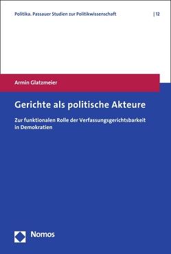 Gerichte als politische Akteure von Glatzmeier,  Armin