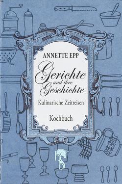 Gerichte und ihre Geschichte von Epp,  Annette