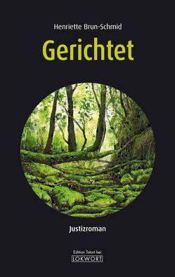 Gerichtet von Brun-Schmid,  Henriette