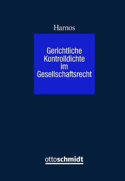 Gerichtliche Kontrolldichte im Gesellschaftsrecht von Harnos,  Rafael