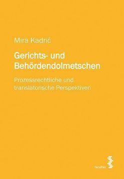 Gerichts- und Behördendolmetschen von Kadric,  Mira