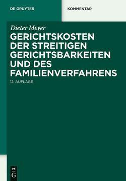 Gerichtskosten der streitigen Gerichtsbarkeiten und des Familienverfahrens von Meyer,  Dieter