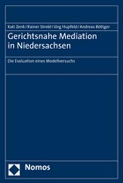 Gerichtsnahe Mediation in Niedersachsen von Boettger,  Andreas, Hupfeld,  Jörg, Strobl,  Rainer, Zenk,  Kati