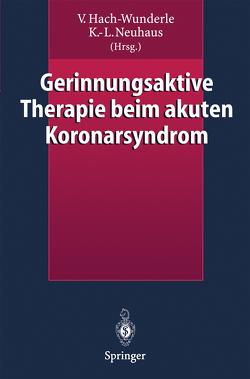 Gerinnungsaktive Therapie beim akuten Koronarsyndrom von Hach-Wunderle,  V., Neuhaus,  K.-L.