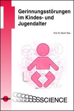 Gerinnungsstörungen im Kindes- und Jugendalter von Ries,  Martin