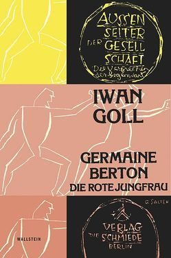 Germaine Berton von Glauert-Hesse,  Barbara, Goll,  Yvan