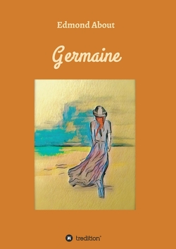 Germaine von About,  Edmond, Kleinewiese,  Anke