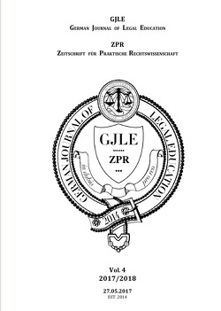 German Journal of Legal Education – 2017 / 2018 – Vol. 4 von Hannemann,  Jan-Gero Alexander