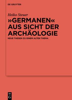 """""""Germanen"""" aus Sicht der Archäologie von Steuer,  Heiko"""