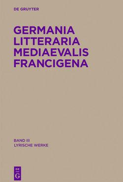 Germania Litteraria Mediaevalis Francigena / Lyrische Werke von Mertens,  Volker, Touber,  Anton H.