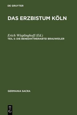 Germania Sacra. Neue Folge / Das Erzbistum Köln von Wisplinghoff,  Erich