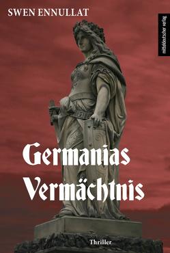 Germanias Vermächtnis von Ennullat,  Swen