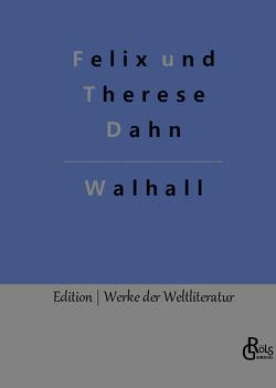 Germanische Götter- und Heldensagen von Dahn,  Felix und Therese
