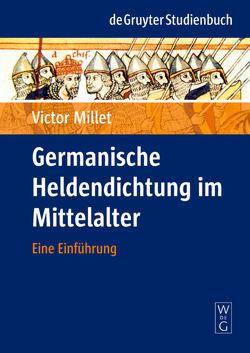 Germanische Heldendichtung im Mittelalter von Millet,  Victor