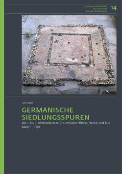 Germanische Siedlungsspuren des 3. bis 5. Jahrhunderts n. Chr. zwischen Rhein, Neckar und Enz von Jäger,  Sven