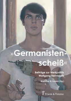 """""""Germanistenscheiß"""" von Lorenz,  Matthias N"""
