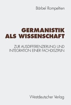 Germanistik als Wissenschaft von Rompeltien,  Bärbel