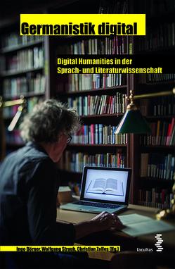 Germanistik digital von Börner,  Ingo, Straub,  Wolfgang, Zolles,  Christian