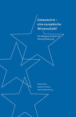 Germanistik – eine europäische Wissenschaft? von Colin,  Nicole, Lattard,  Alain, Umlauf,  Joachim
