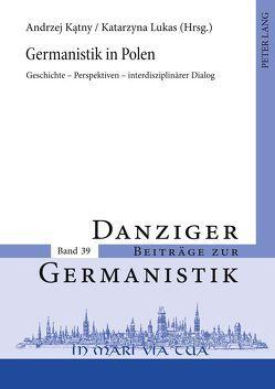 Germanistik in Polen von Katny,  Andrzej, Lukas,  Katarzyna