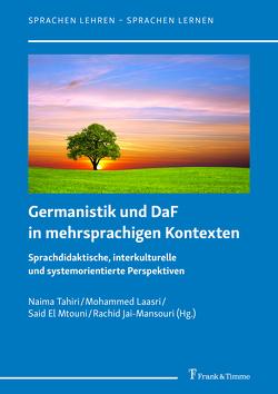 Germanistik und DaF in mehrsprachigen Kontexten von El Mtouni,  Said, Jai Mansouri,  Rachid, Laasri,  Mohammed, Tahiri,  Naima