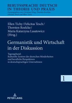 Germanistik und Wirtschaft in der Diskussion von Lasatowicz,  Maria K., Roelcke,  Thorsten, Tesch,  Felicitas, Tichy,  Ellen