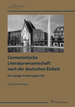 Germanistische Literaturwissenschaft nach der deutschen Einheit von Stockinger,  Ludwig