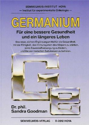 Germanium – Für eine bessere Gesundheit und ein längeres Leben von Goodman,  Sandra