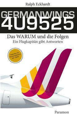 GERMANWINGS 4U9525 –Das WARUM und die Folgen von Eckhardt,  Ralph, Smolny,  Rodja