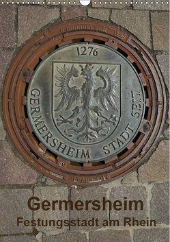 Germersheim, Festungsstadt am Rhein (Wandkalender 2019 DIN A3 hoch) von O. Fietz,  Günter