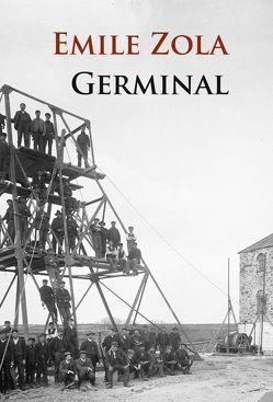 Germinal (Das Bergwerk) von Zola,  Émile
