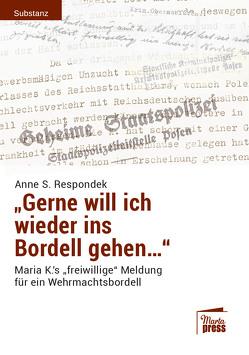 «Gerne will ich wieder ins Bordell gehen…» von Respondek,  Anne S.